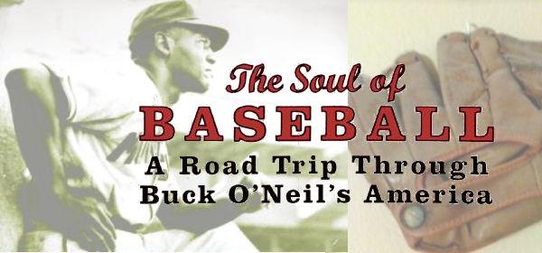 The Soul of Baseball: A Journey Through Buck O'Neil's America