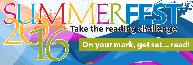 Summerfest 2016: Take the reading challenge. On your mark, get set, read!