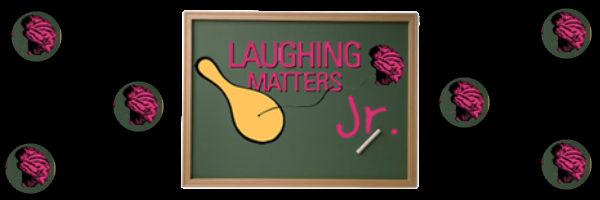 laughing matters jr