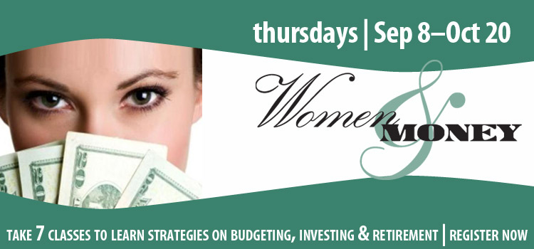 Take Women and Money classes at the library for budgeting and financial guidance