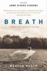 Breath: A Lifetime in the Rhythm of an Iron Lung