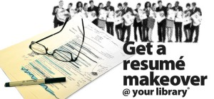 a resume makeover awaits you at the library