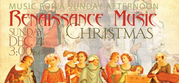 Music for a Sunday Afternoon presents A Renaissance Music Christmas Dec. 4