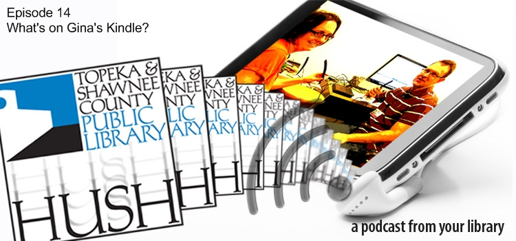 Hush a podcast for your library Episode 14 What's on Gina's Kindle