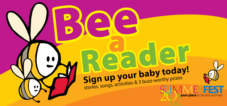 Sign your baby up for Bee a Reader summer reading program for fabulous prizes