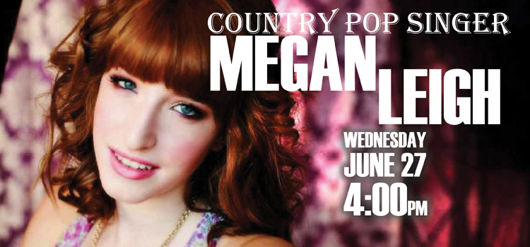 Come hear Megan Leigh, country-pop artist, June 27