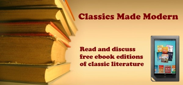 Classics Made Modern Read and Discuss free ebook versions of classic literature
