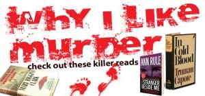 Why I Like Murder Books