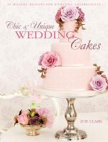 Chic and Unique Wedding Cakes by Clark
