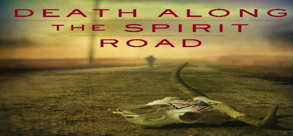 Death Along Spirit Road