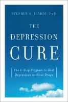 THe Depression Cure: The 6-Step Program to Beat Depression without Drugs by Dr. Stephen Ilardi
