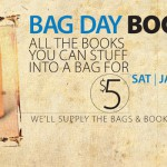 Come to our Bag Day Book Sale Jan. 19 for all the books you can stuff in a bag for $5