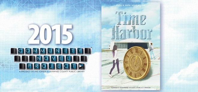 Time Harbor Community Novel Project 2015 from the Topeka and Shawnee County Public Library