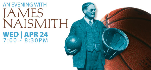 An Evening with James Naismith – featured pic