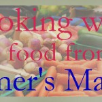 Farmer's Market Cooking