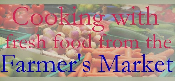 Farmer's Market Cooking