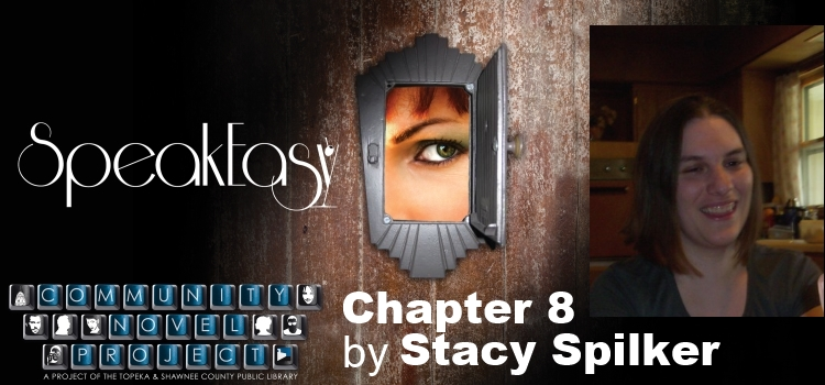 Speak-Easy Chapter 8 by Stacy Spilker