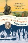 Appetite for America: Fred Harvey and the Business of Civilizing the West--One Meal at a Time