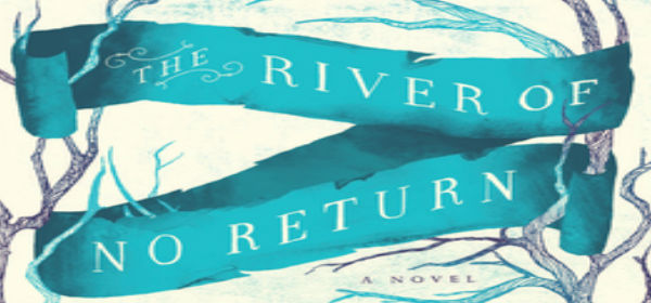 The River of no Return