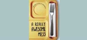 really awesome mess
