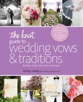 The Knot Guide to Wedding Vows & Traditions
