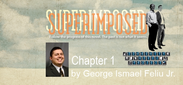 Superimposed Chapter 1 George Ismael Feliu Jr