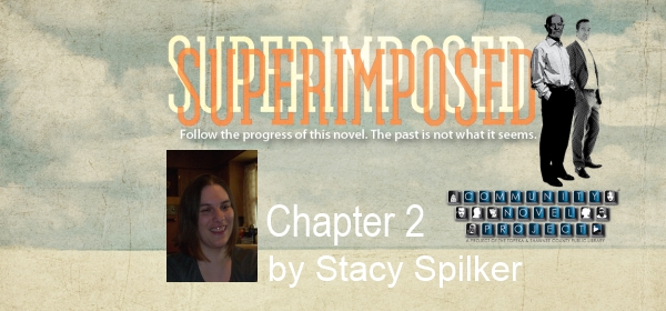 Superimposed Chapter 2 by Stacy Spilker