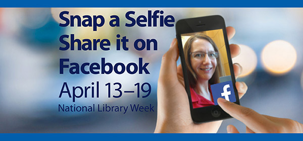 Selfie campaign for National Library Week April 13-19