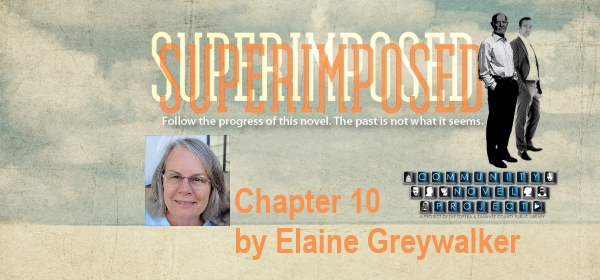 Superimposed Chapter 10 by Elaine Greywalker