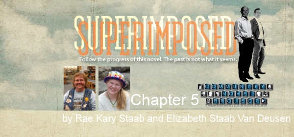 Superimposed Chapter 5 by Rae Kary Staab and Elizabeth Staab Van Deusen