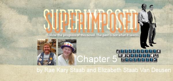 Superimposed Chapter 5 by Rae Kary Staab and Elizabeth Staab Van Deusen