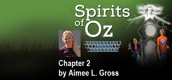 Spirits of Oz Chapter 2 by Aimee Gross