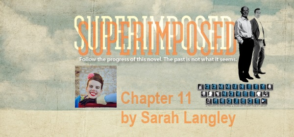 Superimposed Chapter 11 by Sarah Langley