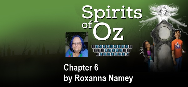 Spirits of Oz Chapter 6 by Roxanna Namey