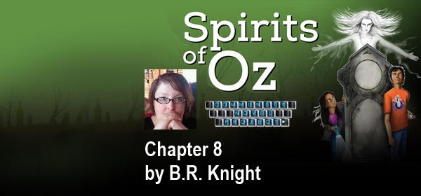 Spirits of Oz Chapter 8 by B.R. Knight