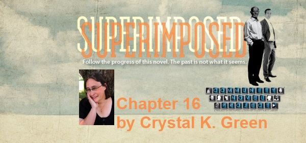 Superimposed Chapter 16 by Crystal K Green