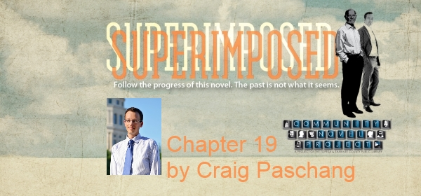 Superimposed Chapter 19 by Craig Paschang