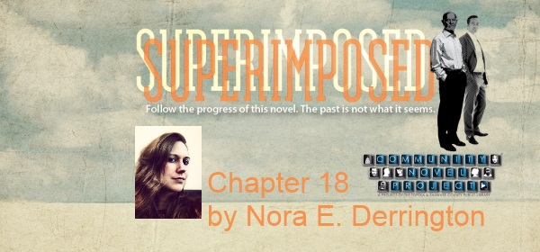 Superimposed Chapter 18 by Nora E. Derrington