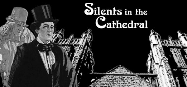 Silents in the Cathedral