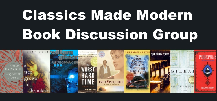 Classics Made Modern Book Discussion Group