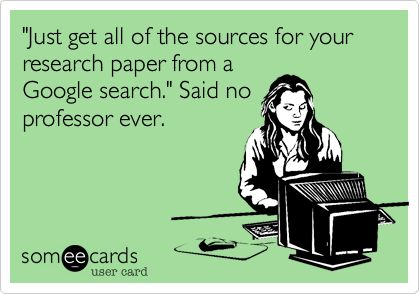 get all the sources from google said no professor ever.
