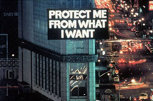 Holzer, Protect Me from What I Want, 1982