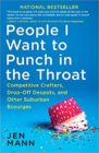Cover of Jen Mann's book People I Want to Punch in the Throat