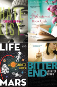 Covers of four of Jennifer Brown's books--Hate List, Accidental Book Club, Bitter End, Life on Mars