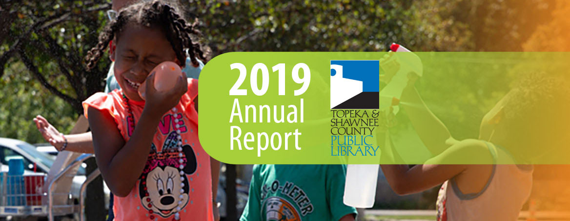 2019 Annual Report | Topeka & Shawnee County Public Library