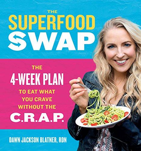 The Superfood Swap by Dawn Jackson Blatner, RDN