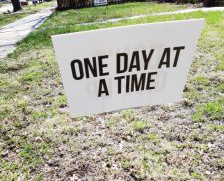 One Day at a Time Yard Sign